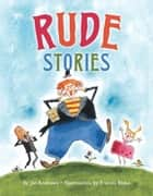 Rude Stories ebook by Jan Andrews,Francis Blake