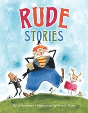 Rude Stories ebook by Jan Andrews, Francis Blake