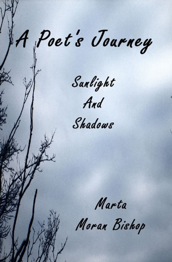 A Poet's Journey: Sunlight And Shadows ebook by Marta Moran Bishop