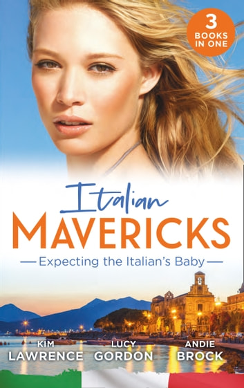 Italian Mavericks: Expecting The Italian's Baby: One Night to Wedding Vows (Wedlocked!) / Expecting the Fellani Heir / The Shock Cassano Baby (Mills & Boon M&B) ekitaplar by Kim Lawrence,Lucy Gordon,Andie Brock