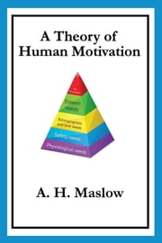 A Theory of Human Motivation ebook by A. H. Maslow