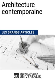 Architecture contemporaine (Les Grands Articles d'Universalis) ebook by Encyclopaedia Universalis,Les Grands Articles