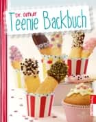 Teenie Backbuch eBook by Dr. Oetker