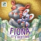 Fiona, It's Bedtime ebook by Richard Cowdrey, Zondervan
