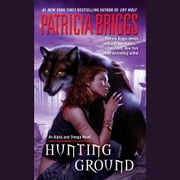 Hunting Ground audiobook by Patricia Briggs