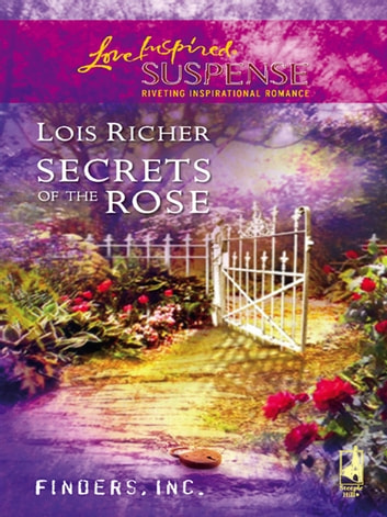 Secrets Of The Rose ebook by Lois Richer