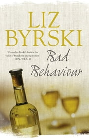 Bad Behaviour ebook by Liz Byrski