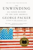 The Unwinding ebook by George Packer