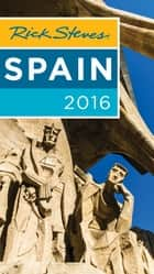 Rick Steves Spain 2016 ebook by Rick Steves