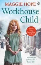 Workhouse Child ebook by Maggie Hope