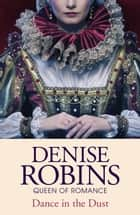 Dance in the Dust ebook by Denise Robins