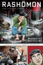 Rashomon and Seventeen Other Stories ebook by Ryunosuke Akutagawa, Haruki Murakami, Jay Rubin