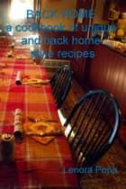 BACK HOME a collection of unique and back home style recipes ebook by Lenora Popa