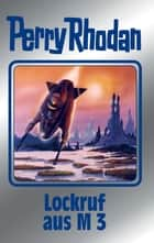 "Perry Rhodan 126: Lockruf aus M 3 (Silberband) - 8. Band des Zyklus ""Die Kosmische Hanse"" ebook by Kurt Mahr, H. G. Ewers, William Voltz,..."