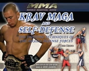 Krav Maga and Self-Defense: The Fighting Techniques of the Israeli Defense Forces ebook by Byers, Ann