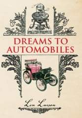 Dreams To Automobiles ebook by Len Larson