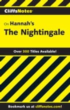 CliffsNotes on Hannah's The Nightingale ebook by Gregory Coles