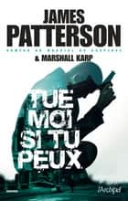 Tue-moi si tu peux ebook by James Patterson