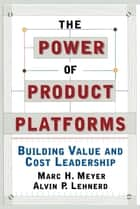 The Power of Product Platforms ebook by Alvin P. Lehnerd,Marc H. Meyer