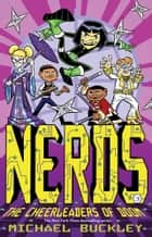 NERDS: Book Three: The Cheerleaders of Doom - Book Three: The Cheerleaders of Doom ebook by Michael Buckley, Ethen Beavers