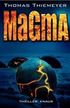 Magma - Thriller ebook by Thomas Thiemeyer