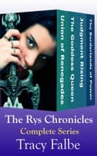 The Rys Chronicles Box Set - The Complete Series ebook by Tracy Falbe