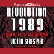 Revolution 1989 - The Fall of the Soviet Empire audiobook by Victor Sebestyen