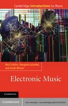 Electronic Music ebook by Nick Collins, Margaret Schedel, Scott Wilson