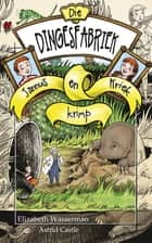 Die dingesfabriek 3: Jannus en Kriek krimp ebook by Elizabeth Wasserman, Astrid Castle