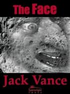 The Face eBook by Jack Vance