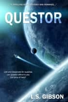 Questor ebook by L.S. Gibson