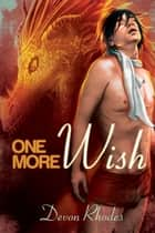 One More Wish ebook by Devon Rhodes