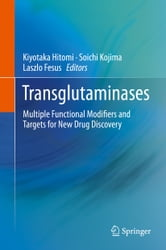 Transglutaminases - Multiple Functional Modifiers and Targets for New Drug Discovery ebook by