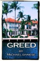 Greed ebook by Michael Danese