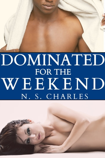 Dominated for the Weekend ebook by NS Charles