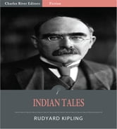 Indian Tales (Illustrated Edition) ebook by Rudyard Kipling