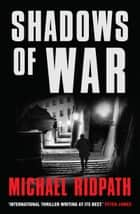 Shadows Of War ebook by Michael Ridpath