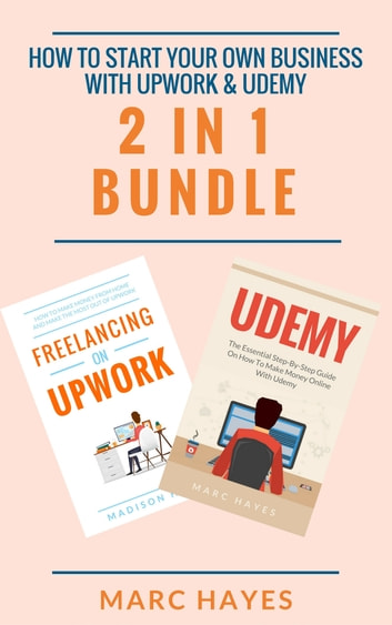 fb9d05b79d4 How To Start Your Own Business With Upwork   Udemy (2 in 1 Bundle ...