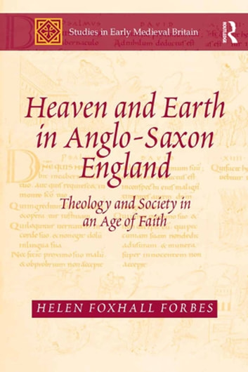 Heaven and earth in anglo saxon england ebook di helen foxhall heaven and earth in anglo saxon england theology and society in an age of fandeluxe Choice Image
