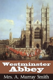 Westminster Abbey ebook by A Murray Smith