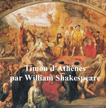 Timon d'Athenes (Timon of Athens in French) ebook by William Shakespeare