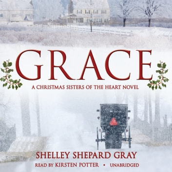 Grace - A Christmas Sisters of the Heart Novel audiobook by Shelley Shepard Gray