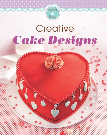 Creative Cake Designs - Our 100 top recipes presented in one cookbook ebook by Naumann & Göbel Verlag