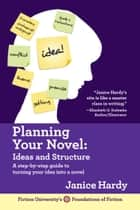 Planning Your Novel ebook by Janice Hardy