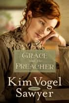 Grace and the Preacher - A Novel ebook by Kim Vogel Sawyer