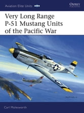Very Long Range P-51 Mustang Units of the Pacific War ebook by Carl Molesworth