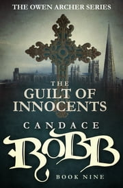 The Guilt of Innocents ebook by Candace Robb