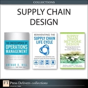 Supply Chain Design (Collection) ebook by Marc J. Schniederjans,Stephen B. LeGrand,Arthur V. Hill,Michael Watson,Sara Lewis,Peter Cacioppi,Jay Jayaraman