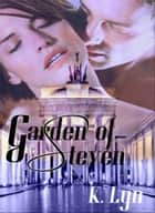 Garden of Steven ebook by K. Lyn