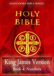 Holy Bible, King James Version, Book 4: Numbers ebook by Zhingoora Bible Series